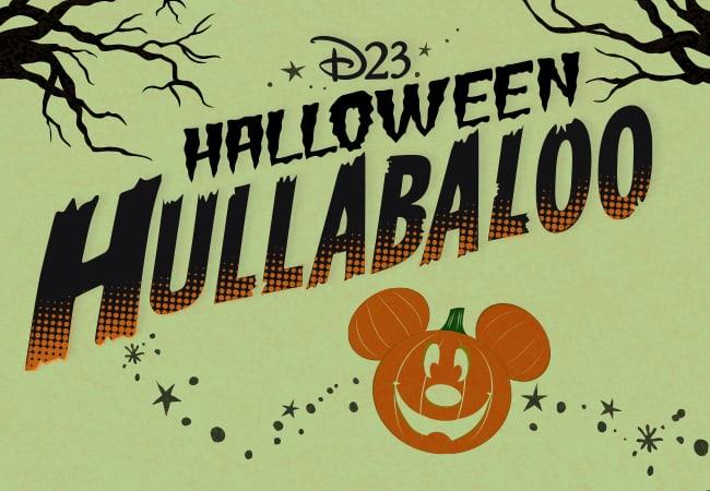 D23 Halloween HULLABALOO